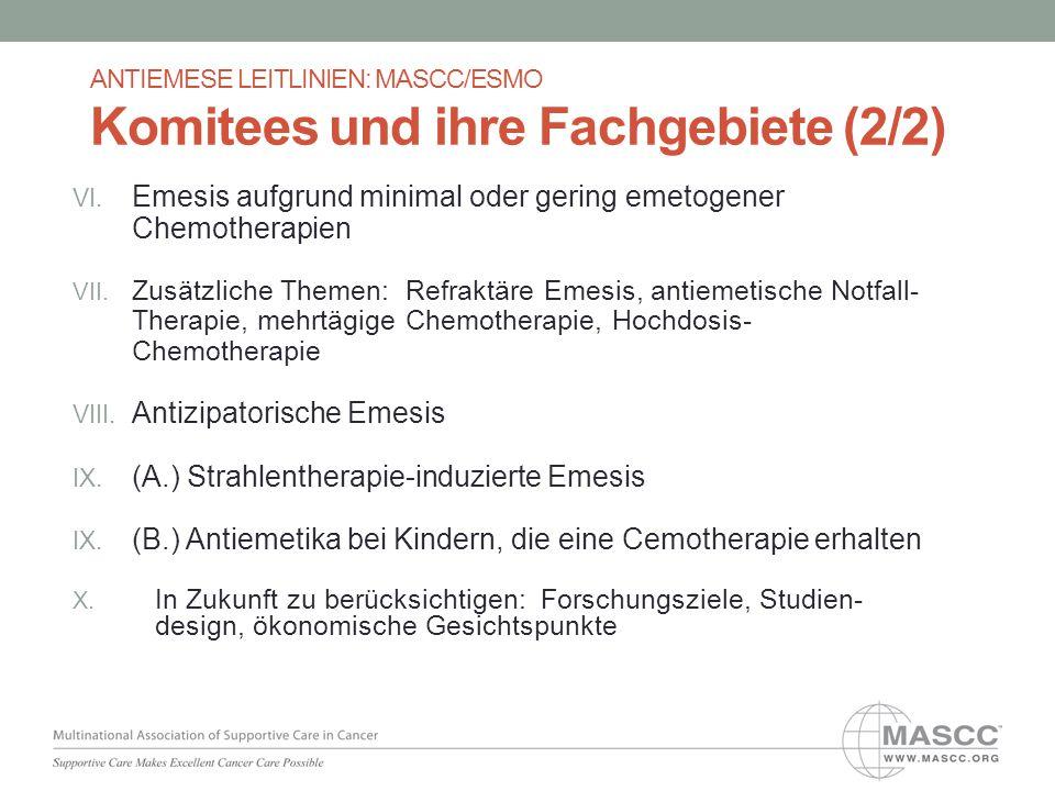 VI. Emesis aufgrund minimal oder gering emetogener Chemotherapien VII. Zusätzliche Themen: Refraktäre Emesis, antiemetische Notfall- Therapie, mehrtäg