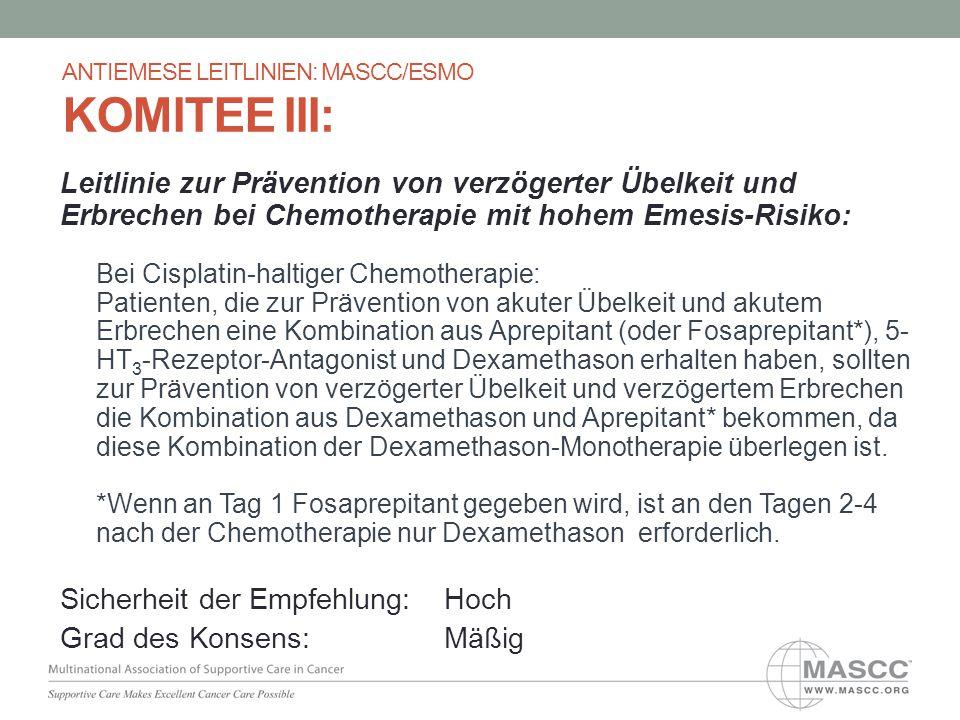Leitlinie zur Prävention von verzögerter Übelkeit und Erbrechen bei Chemotherapie mit hohem Emesis-Risiko: Bei Cisplatin-haltiger Chemotherapie: Patie