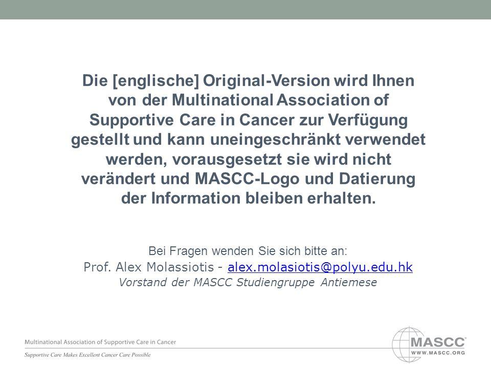 Die [englische] Original-Version wird Ihnen von der Multinational Association of Supportive Care in Cancer zur Verfügung gestellt und kann uneingeschr