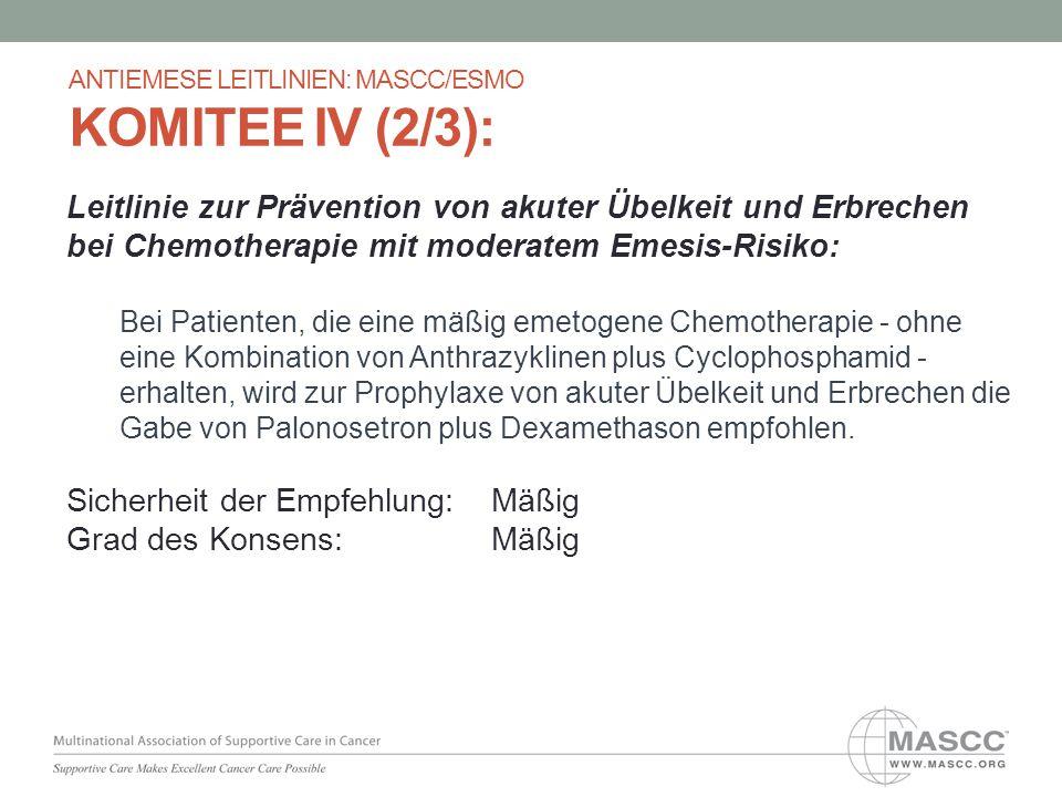 Leitlinie zur Prävention von akuter Übelkeit und Erbrechen bei Chemotherapie mit moderatem Emesis-Risiko: Bei Patienten, die eine mäßig emetogene Chem