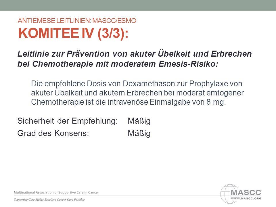 Leitlinie zur Prävention von akuter Übelkeit und Erbrechen bei Chemotherapie mit moderatem Emesis-Risiko: Die empfohlene Dosis von Dexamethason zur Pr