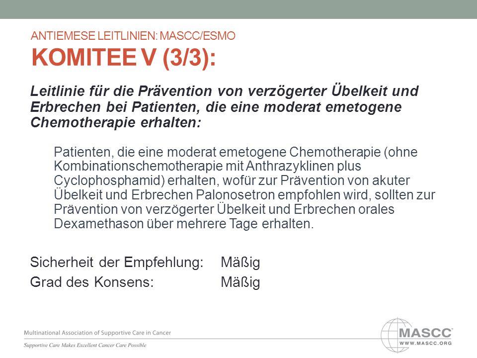 Leitlinie für die Prävention von verzögerter Übelkeit und Erbrechen bei Patienten, die eine moderat emetogene Chemotherapie erhalten: Patienten, die e