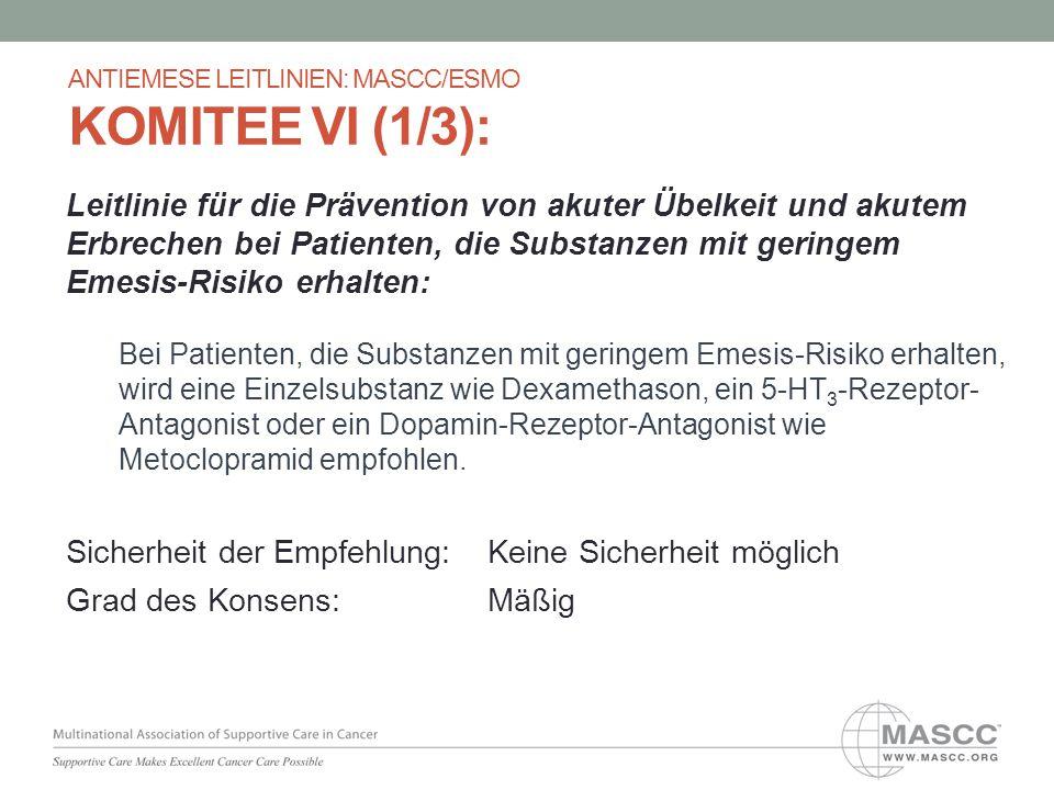 Leitlinie für die Prävention von akuter Übelkeit und akutem Erbrechen bei Patienten, die Substanzen mit geringem Emesis-Risiko erhalten: Bei Patienten