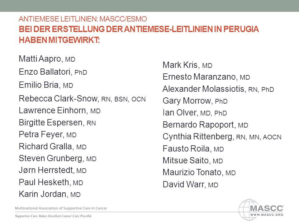 ANTIEMESE LEITLINIEN: MASCC/ESMO BEI DER ERSTELLUNG DER ANTIEMESE-LEITLINIEN IN PERUGIA HABEN MITGEWIRKT: Matti Aapro, MD Enzo Ballatori, PhD Emilio B
