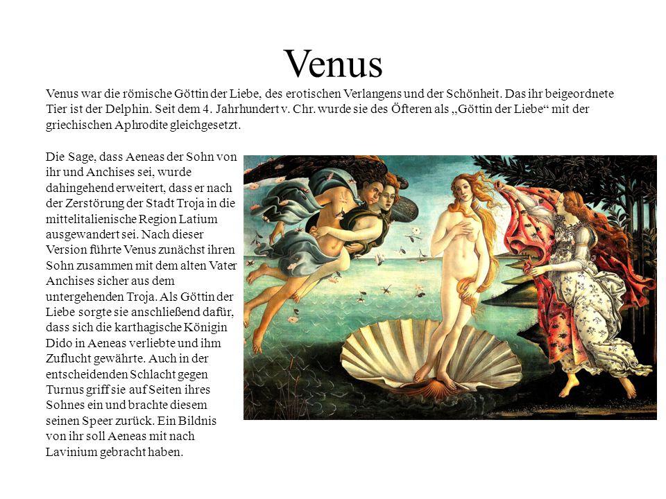 Venus Venus war die römische Göttin der Liebe, des erotischen Verlangens und der Schönheit. Das ihr beigeordnete Tier ist der Delphin. Seit dem 4. Jah
