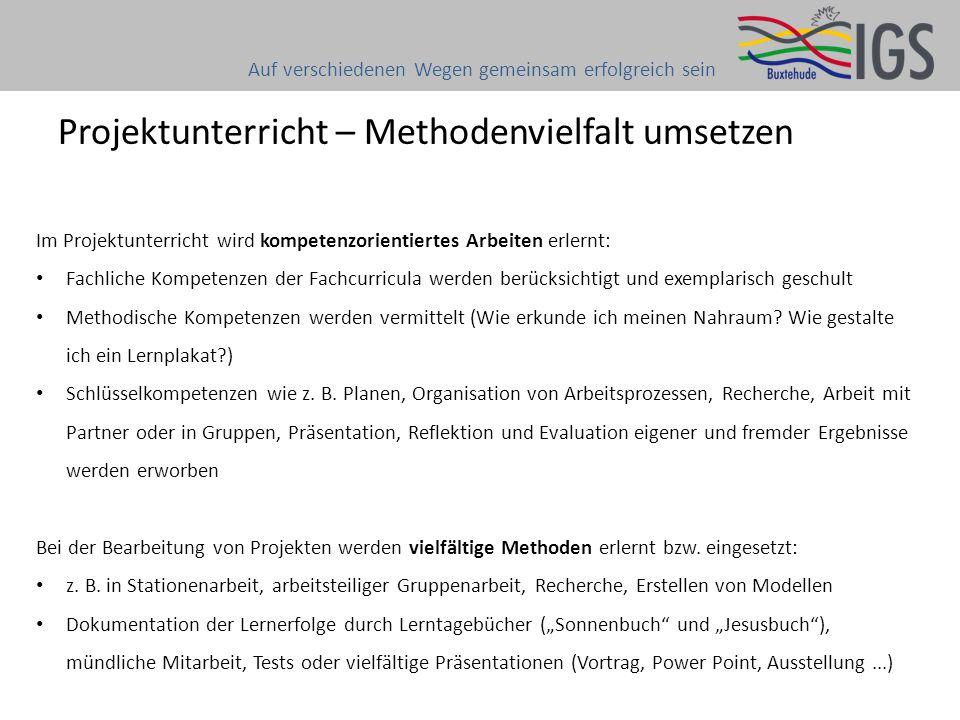 Projektunterricht – Methodenvielfalt umsetzen Auf verschiedenen Wegen gemeinsam erfolgreich sein Im Projektunterricht wird kompetenzorientiertes Arbei