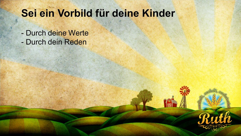 Seriendesign deutsch Sei ein Vorbild für deine Kinder - Durch deine Werte - Durch dein Reden