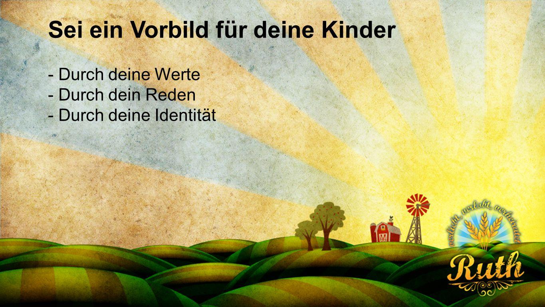Seriendesign deutsch Sei ein Vorbild für deine Kinder - Durch deine Werte - Durch dein Reden - Durch deine Identität