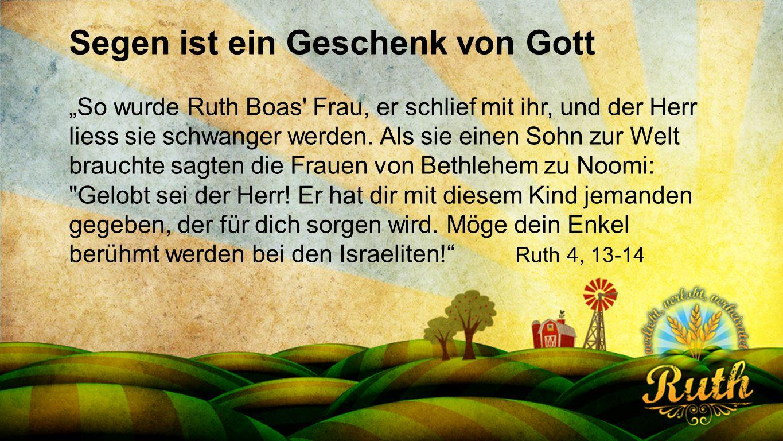 """Seriendesign deutsch Segen ist ein Geschenk von Gott """"So wurde Ruth Boas' Frau, er schlief mit ihr, und der Herr liess sie schwanger werden. Als sie e"""