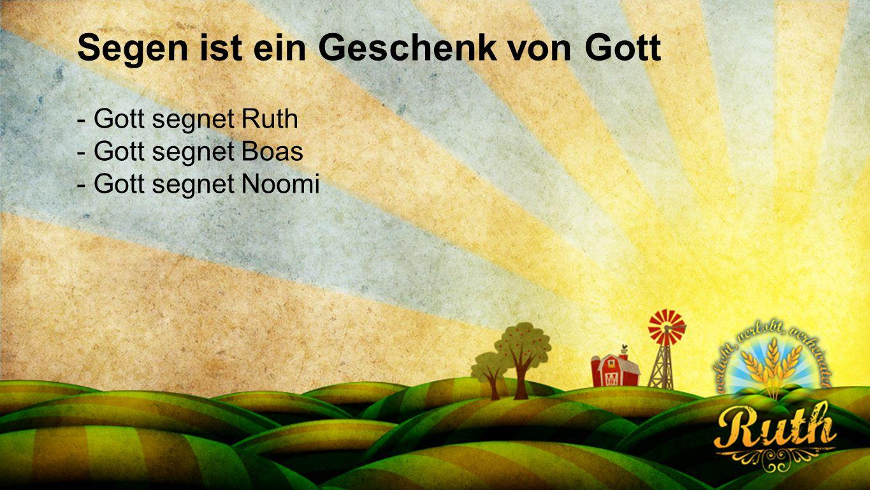 Seriendesign deutsch Segen ist ein Geschenk von Gott - Gott segnet Ruth - Gott segnet Boas - Gott segnet Noomi
