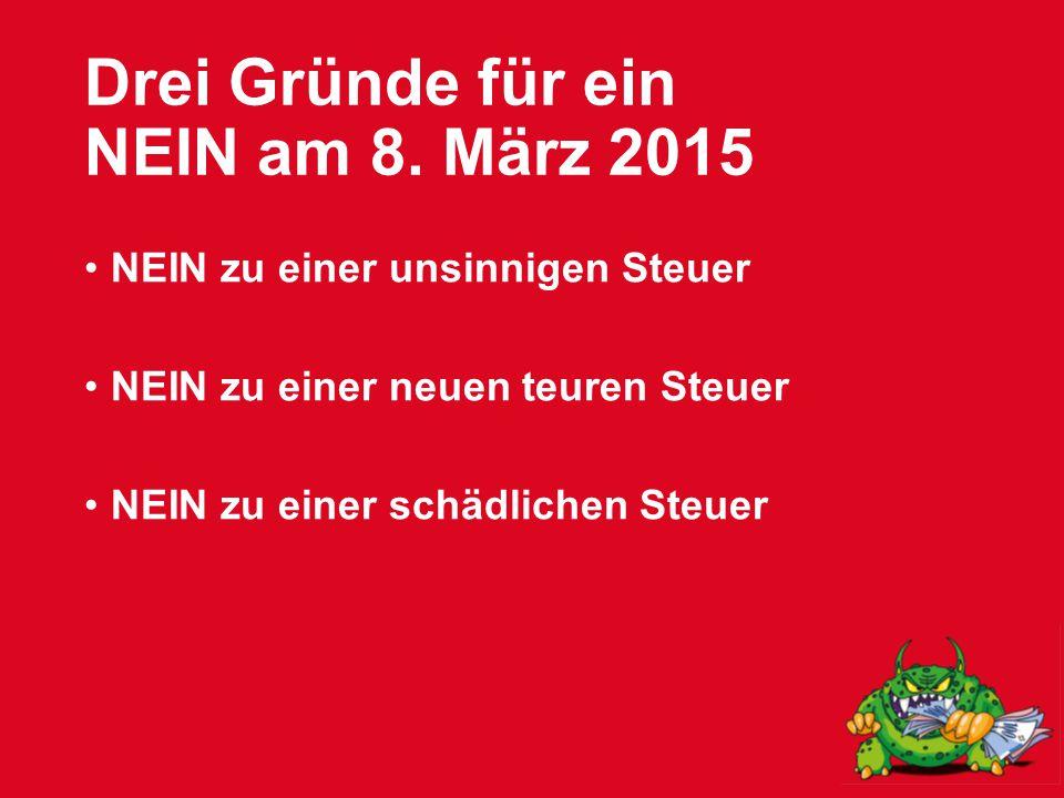 Drei Gründe für ein NEIN am 8.März 2015 Die Initiative will die Mehrwertsteuer abschaffen.