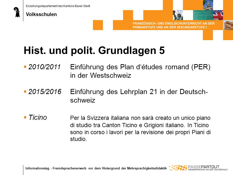 Erziehungsdepartement des Kantons Basel-Stadt Volksschulen Informationstag - Fremdsprachenerwerb vor dem Hintergrund der Mehrsprachigkeitsdidaktik His