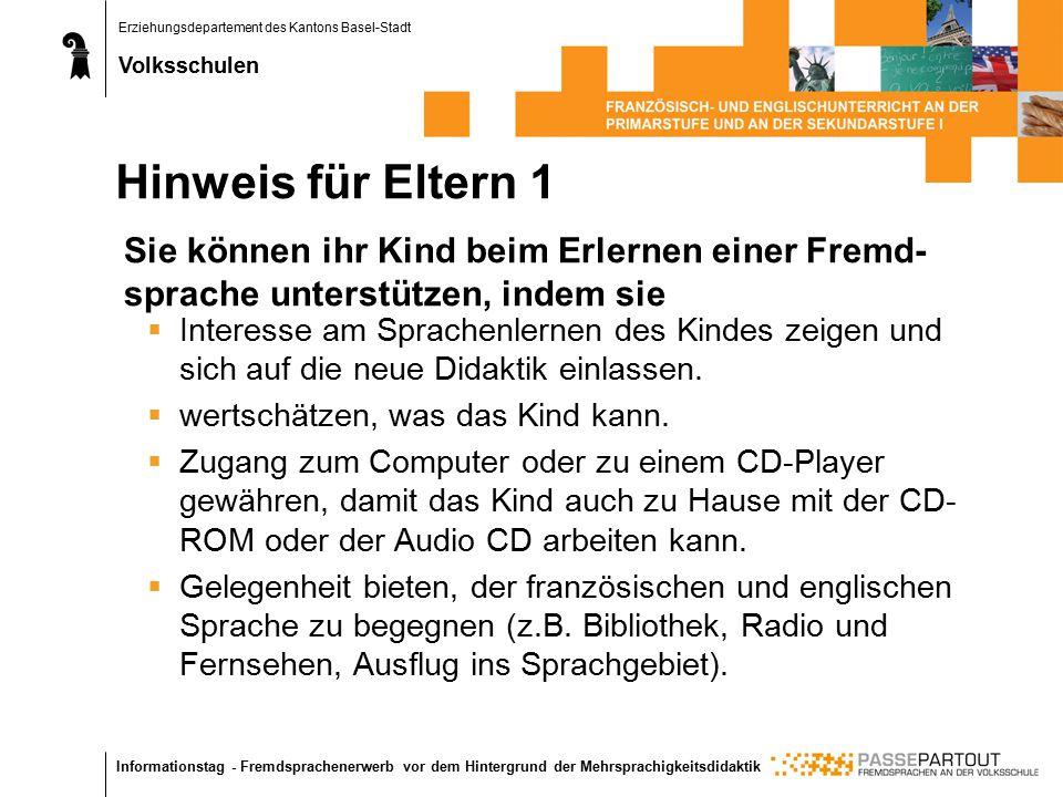 Erziehungsdepartement des Kantons Basel-Stadt Volksschulen Informationstag - Fremdsprachenerwerb vor dem Hintergrund der Mehrsprachigkeitsdidaktik  I