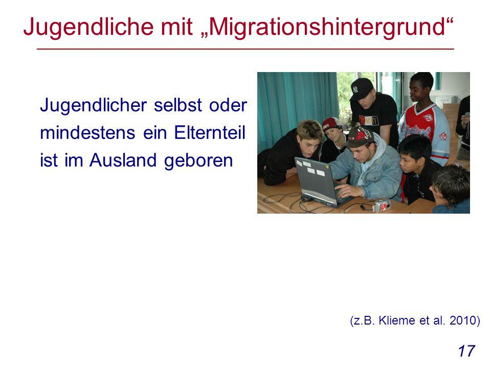 """17 Jugendliche mit """"Migrationshintergrund Jugendlicher selbst oder mindestens ein Elternteil ist im Ausland geboren (z.B."""