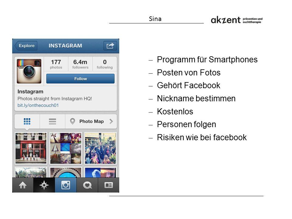  Programm für Smartphones  Posten von Fotos  Gehört Facebook  Nickname bestimmen  Kostenlos  Personen folgen  Risiken wie bei facebook Sina