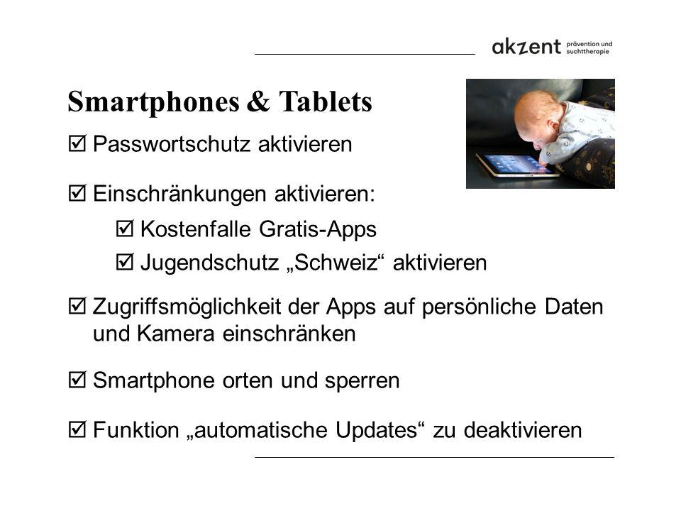 """Smartphones & Tablets  Passwortschutz aktivieren  Einschränkungen aktivieren:  Kostenfalle Gratis-Apps  Jugendschutz """"Schweiz"""" aktivieren  Zugrif"""