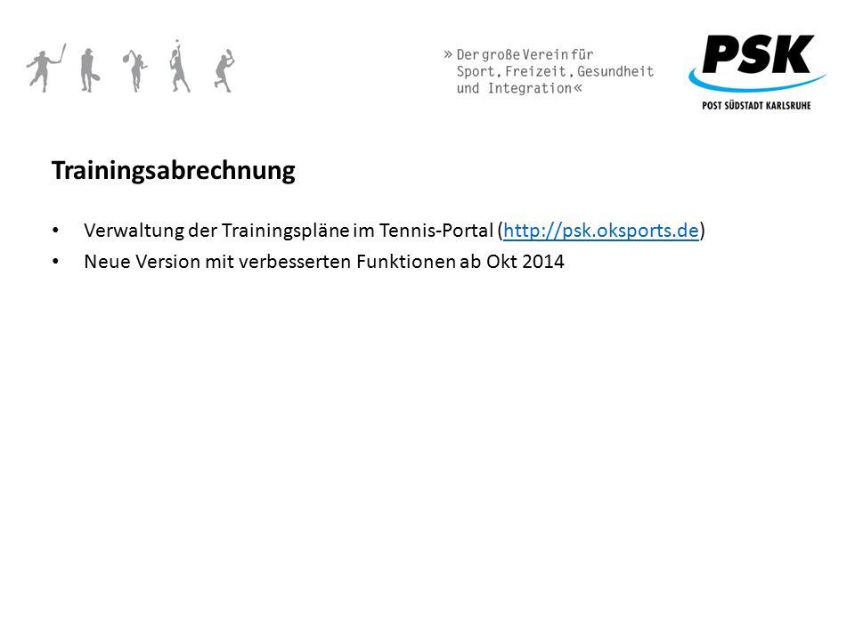Trainingsabrechnung Verwaltung der Trainingspläne im Tennis-Portal (http://psk.oksports.de)http://psk.oksports.de Neue Version mit verbesserten Funkti