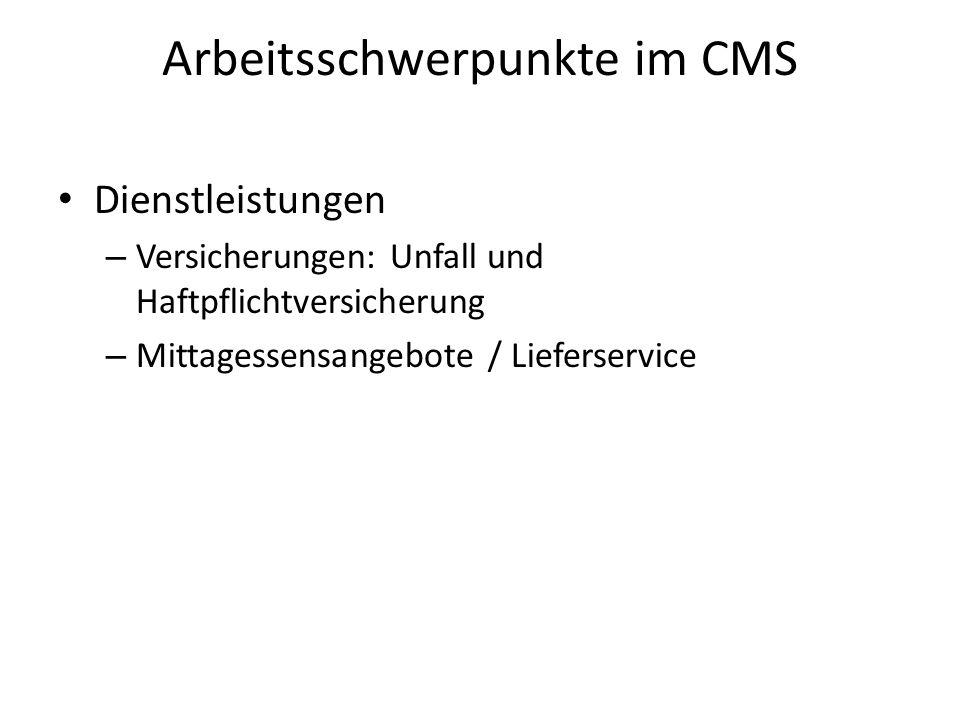 Arbeitsschwerpunkte im CMS Dienstleistungen – Versicherungen: Unfall und Haftpflichtversicherung – Mittagessensangebote / Lieferservice