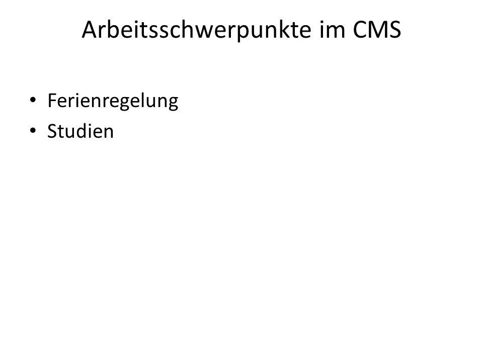 Arbeitsschwerpunkte im CMS Ferienregelung Studien