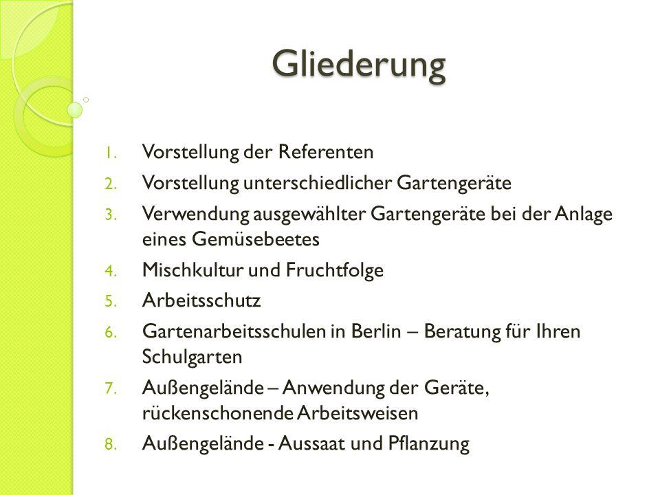 Gliederung 1. Vorstellung der Referenten 2. Vorstellung unterschiedlicher Gartengeräte 3. Verwendung ausgewählter Gartengeräte bei der Anlage eines Ge