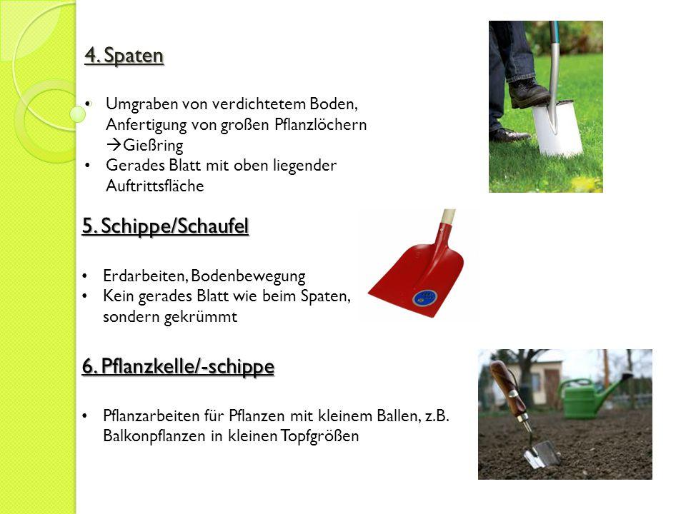 4. Spaten Umgraben von verdichtetem Boden, Anfertigung von großen Pflanzlöchern  Gießring Gerades Blatt mit oben liegender Auftrittsfläche 5. Schippe