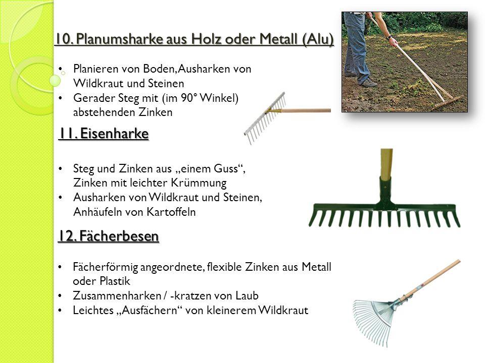 10. Planumsharke aus Holz oder Metall (Alu) Planieren von Boden, Ausharken von Wildkraut und Steinen Gerader Steg mit (im 90° Winkel) abstehenden Zink