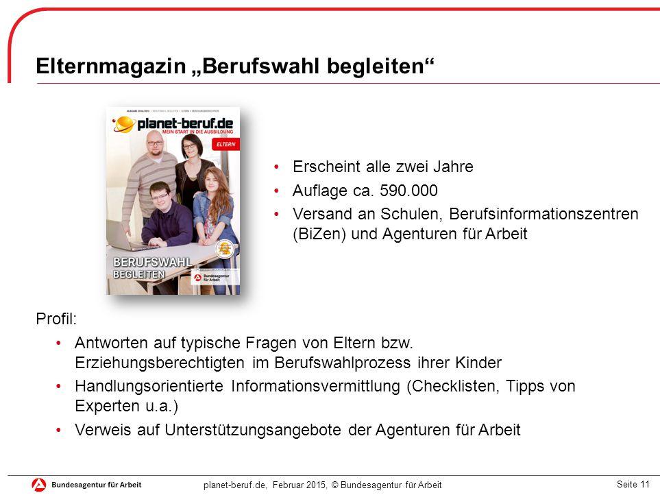 """Seite 11 planet-beruf.de, Februar 2015, © Bundesagentur für Arbeit Elternmagazin """"Berufswahl begleiten"""" Profil: Antworten auf typische Fragen von Elte"""