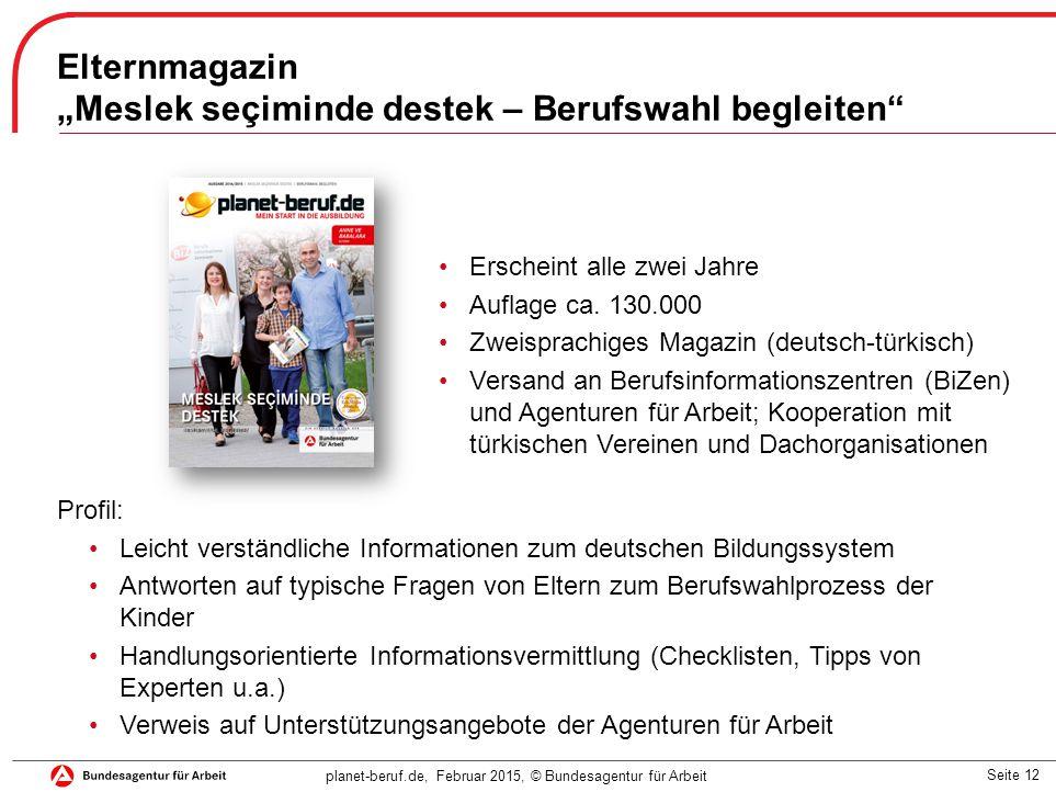 """Seite 12 planet-beruf.de, Februar 2015, © Bundesagentur für Arbeit Elternmagazin """"Meslek seçiminde destek – Berufswahl begleiten"""" Profil: Leicht verst"""