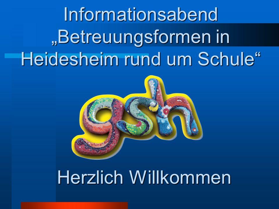 """Informationsabend """"Betreuungsformen in Heidesheim rund um Schule Herzlich Willkommen"""