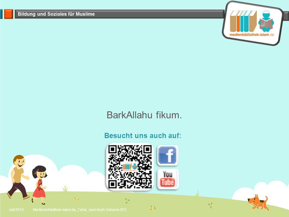 Juli 2013Medienbibliothek-islam.de_Tafsir_sure Asch-Schams (91) BarkAllahu fikum.