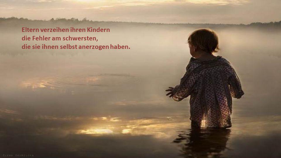 Eltern haben zu wenig Respekt vor ihren Kindern, so wie Kinder zu viel Respekt vor ihren Eltern haben.
