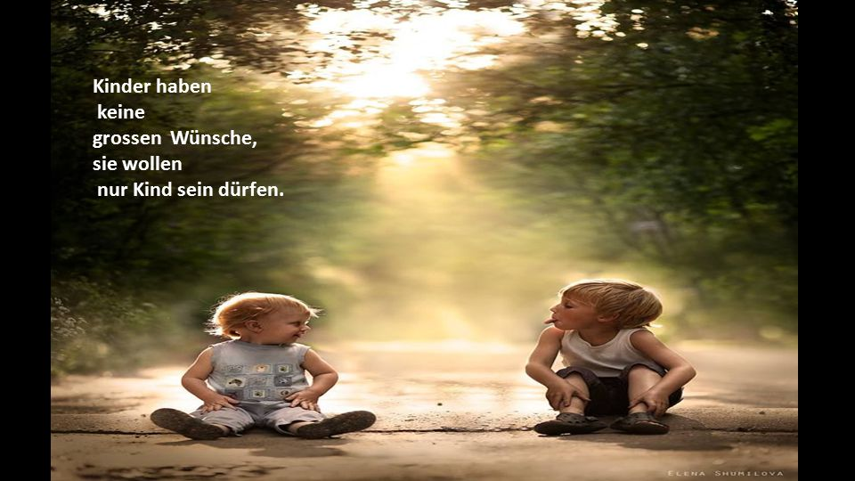 Kinder wollen frei und unbelastet lachen.
