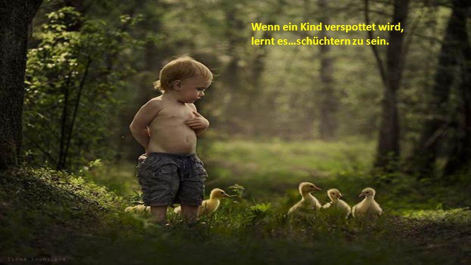 Wenn ein Kind verspottet wird, lernt es…schüchtern zu sein.