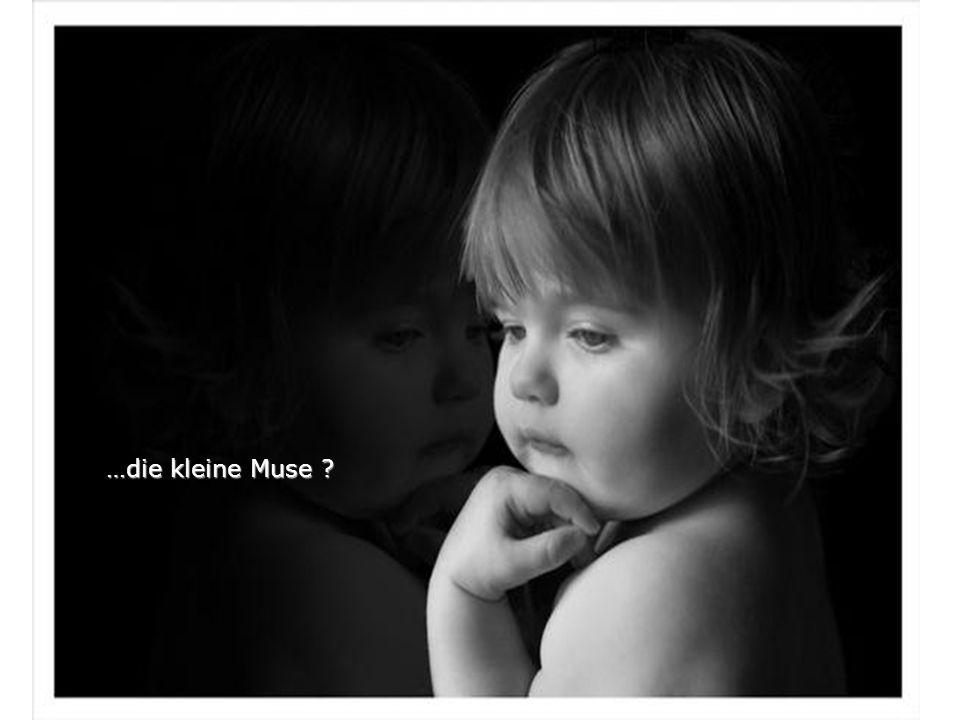 …die kleine Muse ?