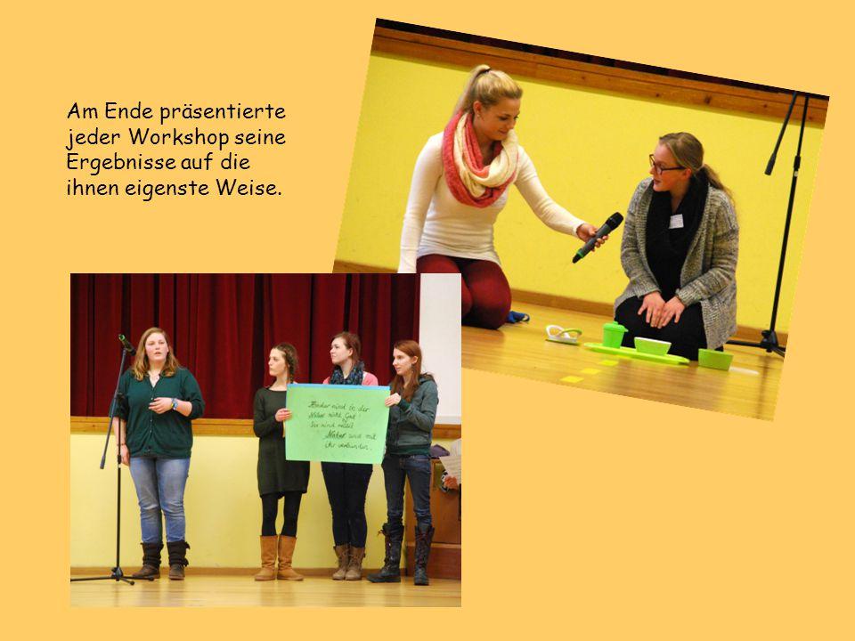 Am Ende präsentierte jeder Workshop seine Ergebnisse auf die ihnen eigenste Weise.