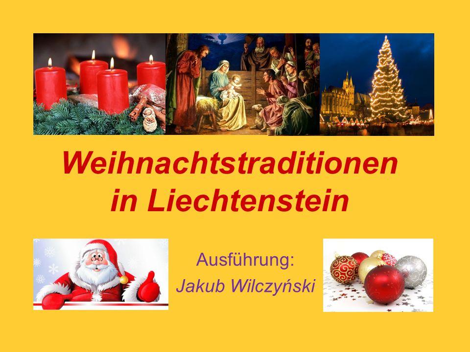Weihnachtstraditionen in Liechtenstein Ausführung: Jakub Wilczyński