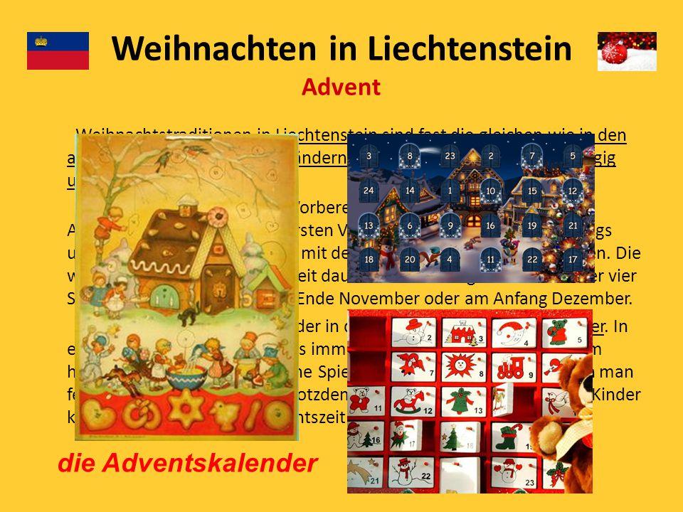 Weihnachtstraditionen in Liechtenstein sind fast die gleichen wie in den anderen deutschsprachigen Ländern. Die Unterschiede sind geringfügig und tats
