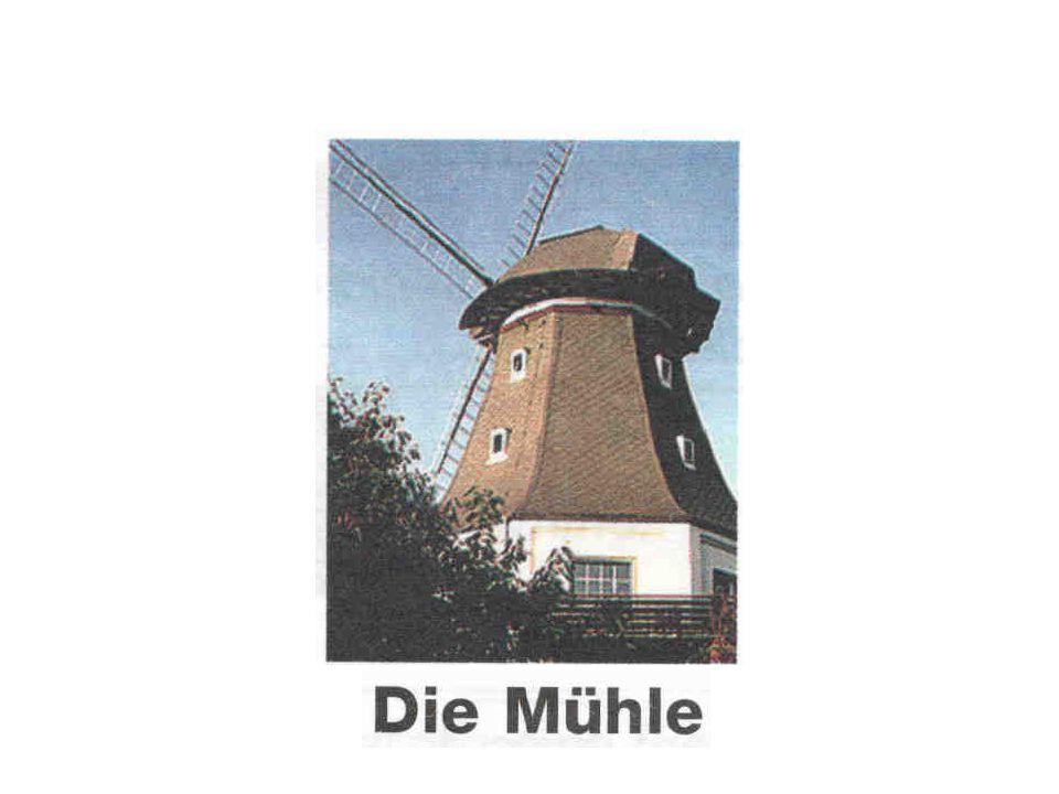 1.In der Mühle kann man wohnen.
