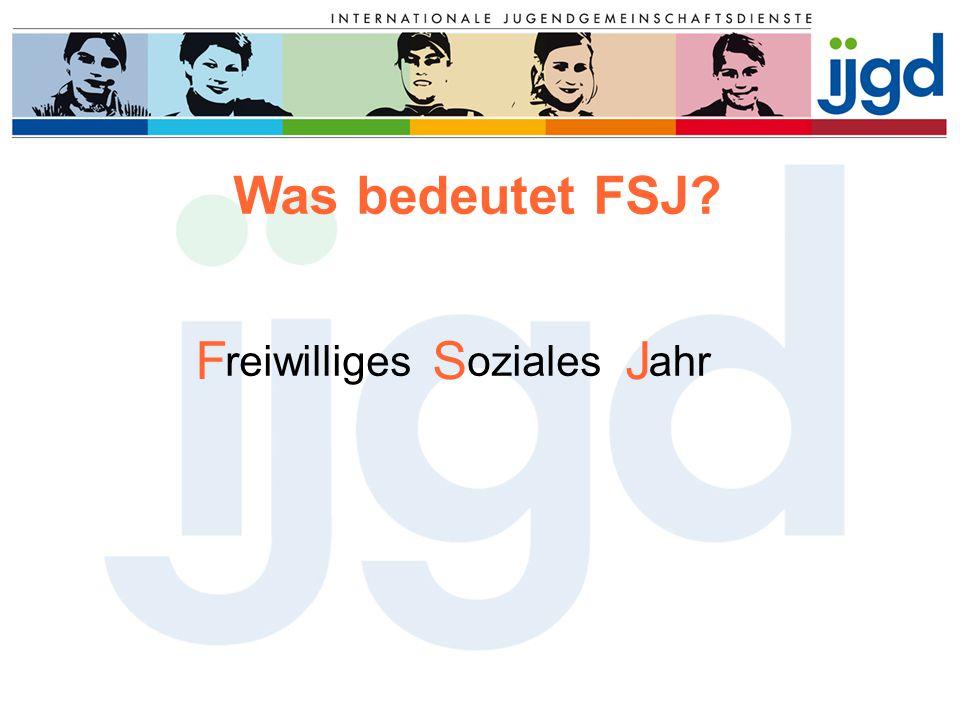 FSJ reiwilligesozialesahr Was bedeutet FSJ?