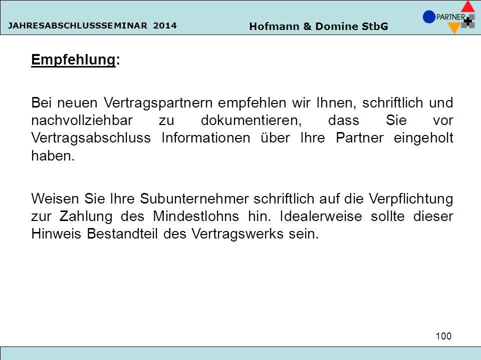 Hofmann & Domine StbG JAHRESABSCHLUSSSEMINAR 2014 100 Empfehlung: Bei neuen Vertragspartnern empfehlen wir Ihnen, schriftlich und nachvollziehbar zu d
