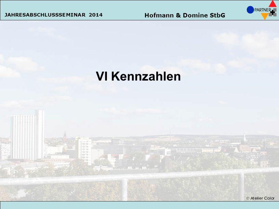 Hofmann & Domine StbG JAHRESABSCHLUSSSEMINAR 2014 102 VI Kennzahlen Hofmann & Domine StbG JAHRESABSCHLUSSSEMINAR 2014