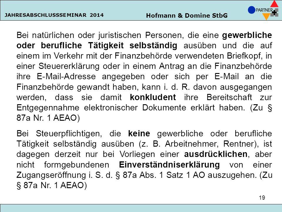 Hofmann & Domine StbG JAHRESABSCHLUSSSEMINAR 2014 19 Bei natürlichen oder juristischen Personen, die eine gewerbliche oder berufliche Tätigkeit selbst