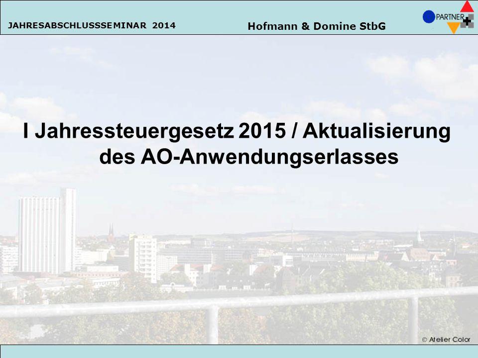 Hofmann & Domine StbG JAHRESABSCHLUSSSEMINAR 2014 24 Regierungsentwurf für ein Gesetz zur Änderung der Abgabenordnung und des Einführungsgesetzes zur Abgaben- ordnung Mit dem Gesetzentwurf vom 24.09.2014 soll die Steuer- hinterziehung weiter konsequent bekämpft werden.