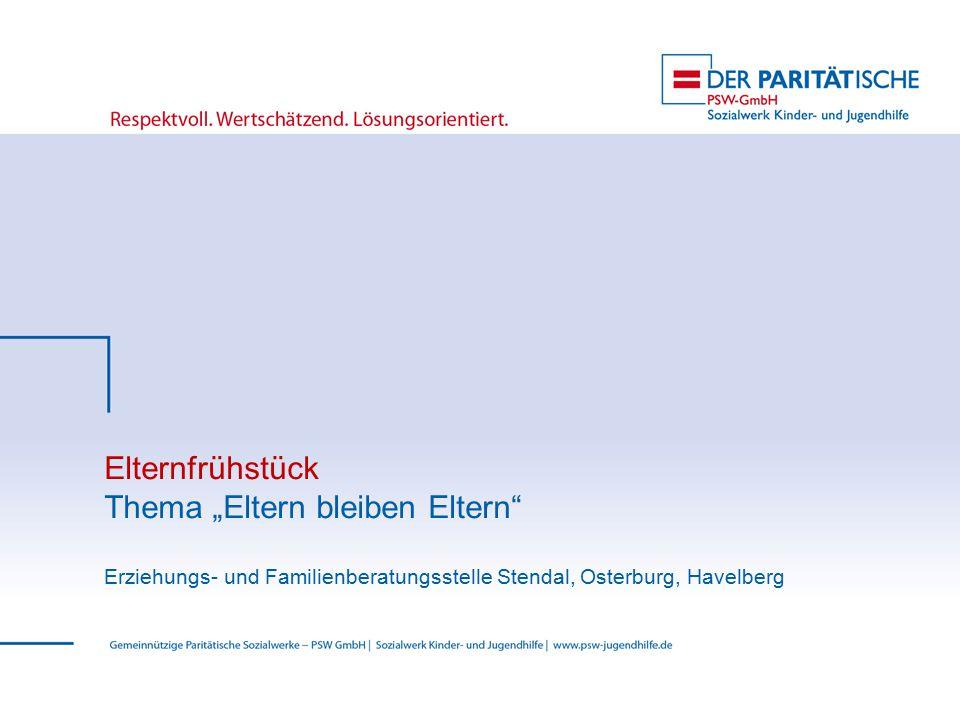 """Elternfrühstück Thema """"Eltern bleiben Eltern Erziehungs- und Familienberatungsstelle Stendal, Osterburg, Havelberg"""