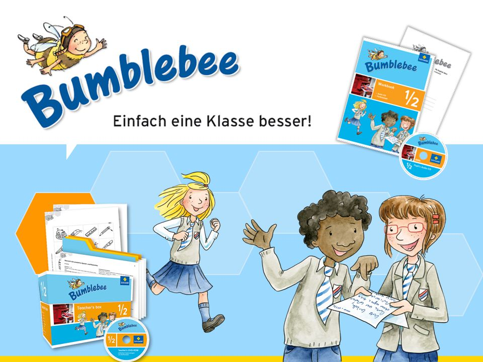 Alles auf einen Blick Bumblebee Materialkranz ⇠ Workbook 1 / 2 mit Pupil s Audio-CD ISBN: 978-3-507-02830-2 ⇠ Teacher s Audio-CD 1 / 2 ISBN: 978-3-507-02833-3 ⇠ Teacher s box 1 / 2 plus DVD-ROM ISBN: 978-3-507-02831-9 ⇠ Flash- and Storycards 1 / 2 ISBN: 978-3-507-02839-5 ⇠ Words and Chunks 1 / 2 ISBN: 978-3-507-02840-1 ⇠ My words 1 / 2 ISBN: 978-3-507-02841-8 ⇠ Posterset 1 / 2 ISBN: 978-3-507-02842-5 ⇠ Whiteboardmaterialien 1 / 2 ISBN: 978-3-507-02843-2 ⇠ Go for 5.