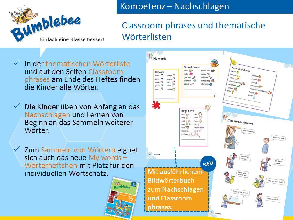 Classroom phrases und thematische Wörterlisten In der thematischen Wörterliste und auf den Seiten Classroom phrases am Ende des Heftes finden die Kinder alle Wörter.