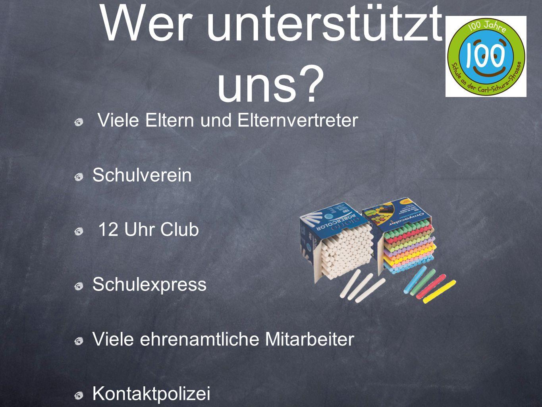 Viele Eltern und Elternvertreter Schulverein 12 Uhr Club Schulexpress Viele ehrenamtliche Mitarbeiter Kontaktpolizei Wer unterstützt uns?