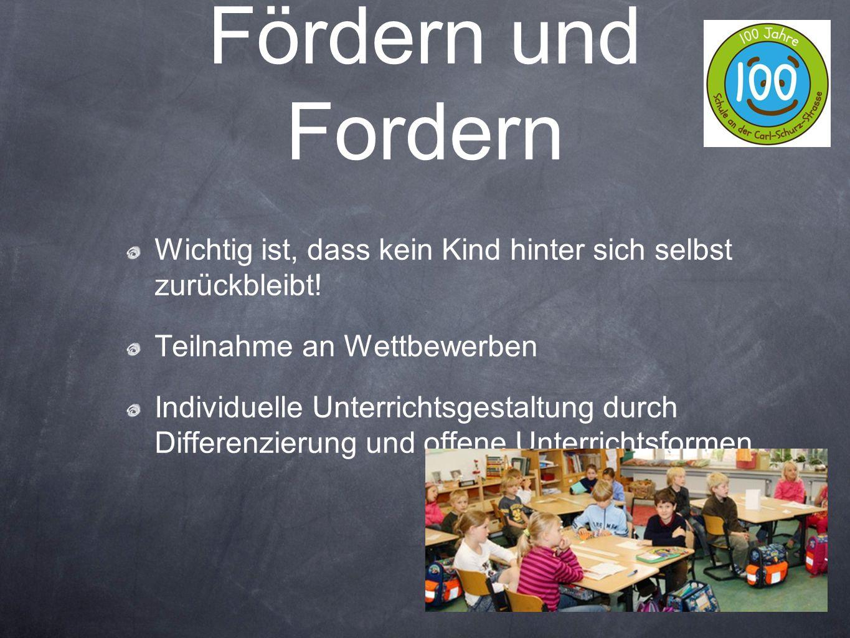 Fördern und Fordern Wichtig ist, dass kein Kind hinter sich selbst zurückbleibt! Teilnahme an Wettbewerben Individuelle Unterrichtsgestaltung durch Di