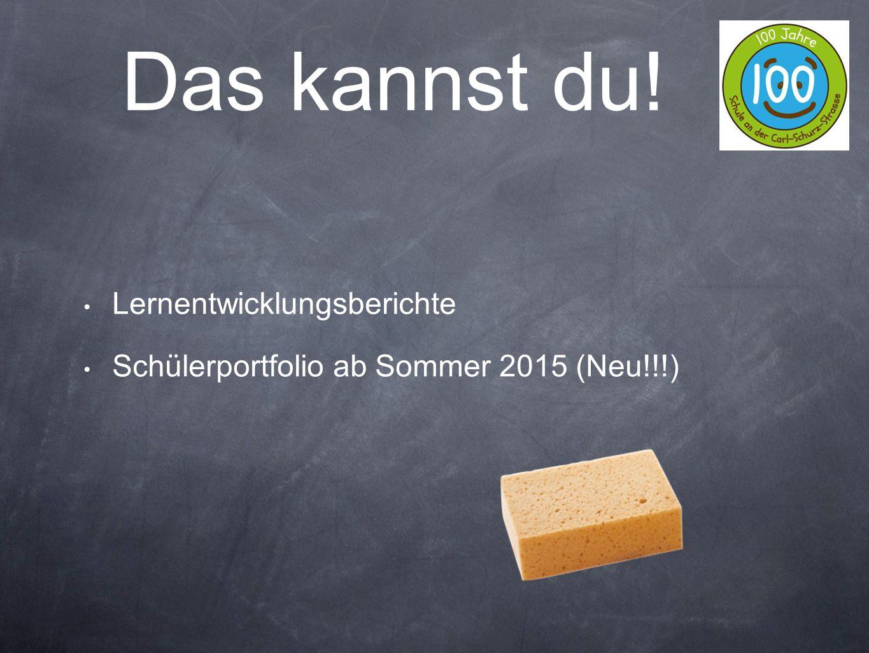 Lernentwicklungsberichte Schülerportfolio ab Sommer 2015 (Neu!!!) Das kannst du!