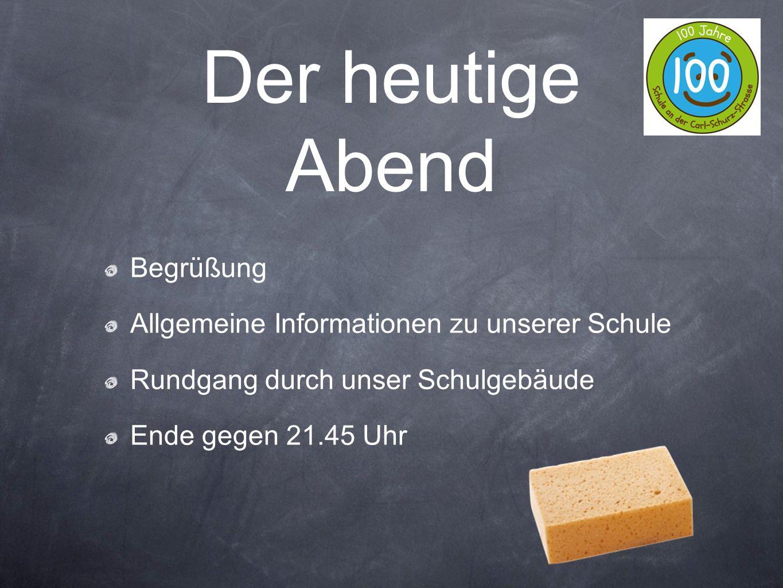Begrüßung Allgemeine Informationen zu unserer Schule Rundgang durch unser Schulgebäude Ende gegen 21.45 Uhr Der heutige Abend